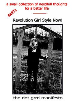 I didn't see the riot grrrl manifesto until I was at uni in the 1990s, but I have so many positive associations to music of this type that it thrills me to have found this re-post of the Bikini Kill zine.