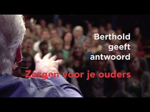Berthold geeft antwoord: zorgen voor je ouders