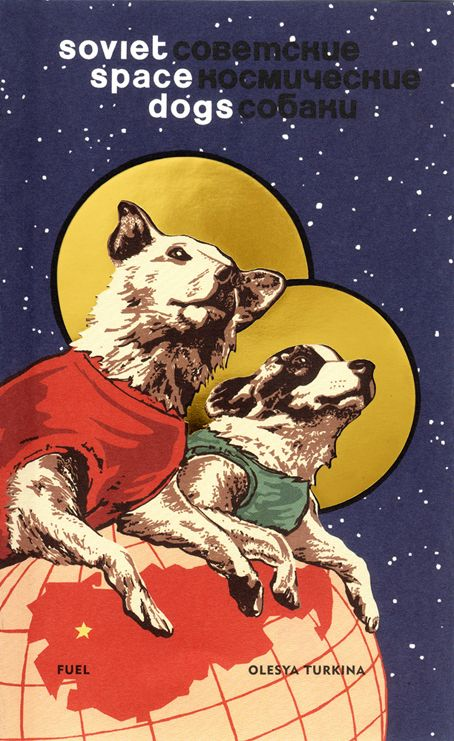 Laika and Her Comrades: The Soviet Space Dogs Who Took Giant Leaps for Mankind