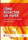 Ramírez Gelbes, S. Cómo redactar un paper: La escritura de artículos científicos. Buenos Aires: Noveduc, 2013 #bibliotecaugr #investigacion #articulos Disponible en: http://adrastea.ugr.es/record=b2221106~S1*spi
