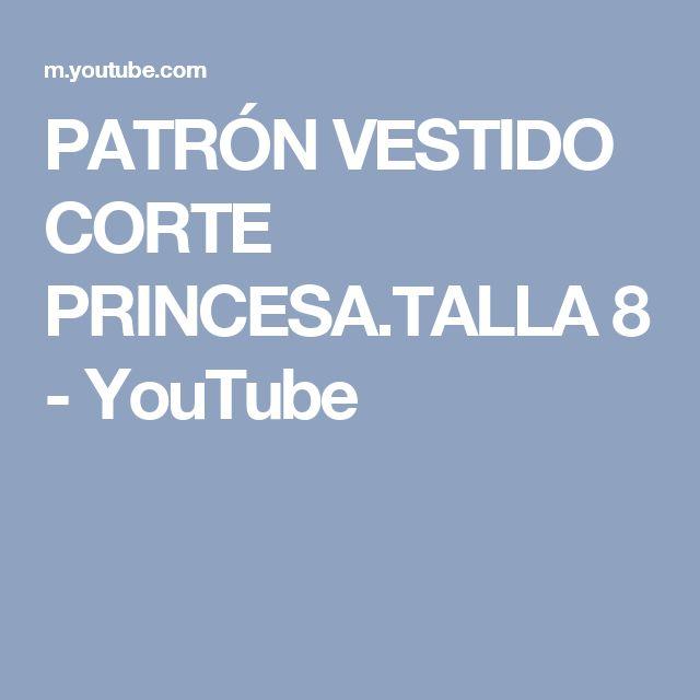 PATRÓN VESTIDO CORTE PRINCESA.TALLA 8 - YouTube