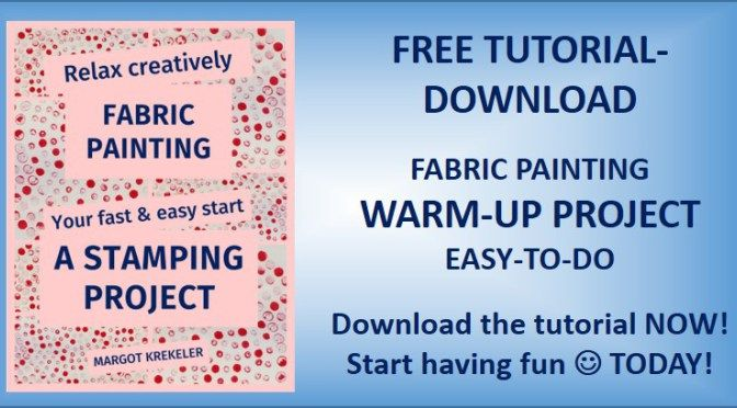 No 95 – Fabric painting – Is it your thing? – Give it a try!