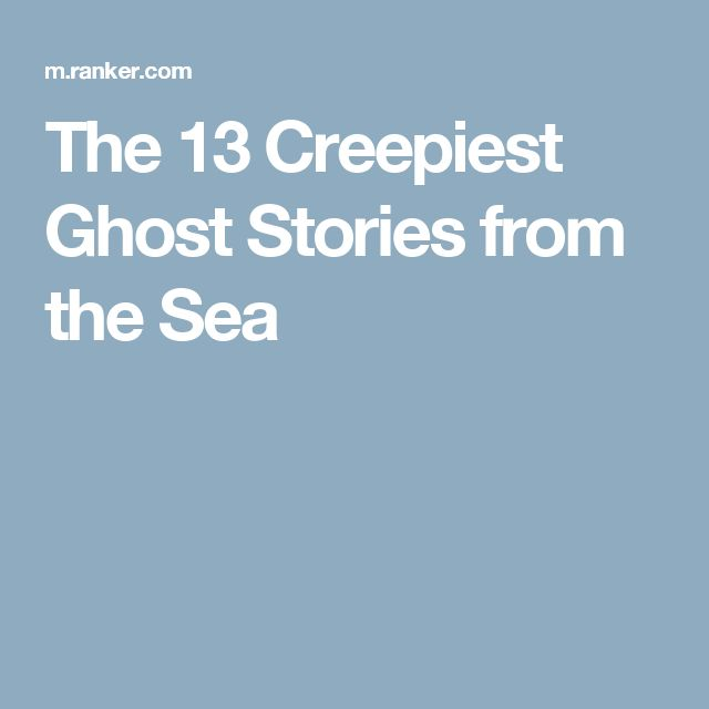 The 13 Creepiest Ghost Stories from the Sea