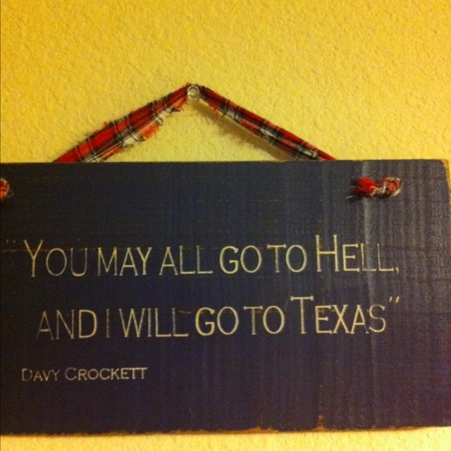 YepHistory, Davis Crockett, Hooks, Bumper Stickers, Quotes Sayings, Texas 3, Gingers, Favorite Quotes, Entryway