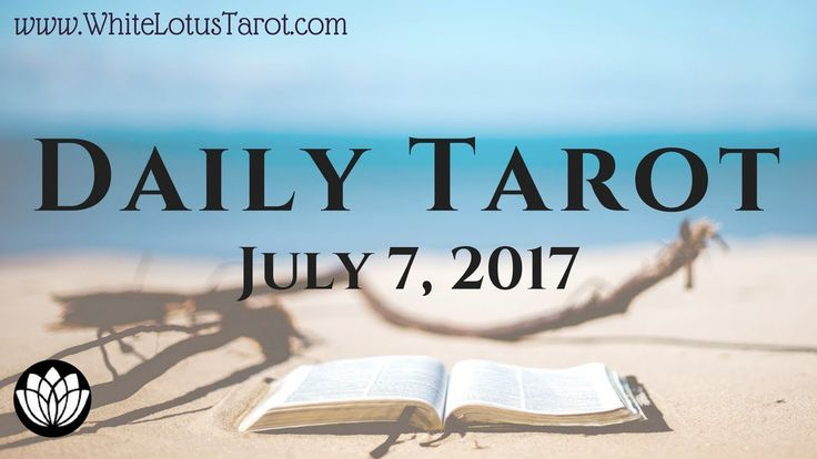 #Daily #Tarot Readig #July 7 2017 an Intuitive Life Coaching by White Lotus...