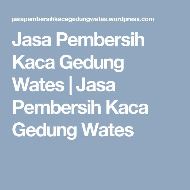 Jasa Pembersih Kaca Gedung Wates | Jasa Pembersih Kaca Gedung Wates