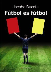 Fútbol es fútbol, de Jacobo Buceta. Ed. Xerais, 2012. Las anécdotas más divertidas de los astros de Primera División.