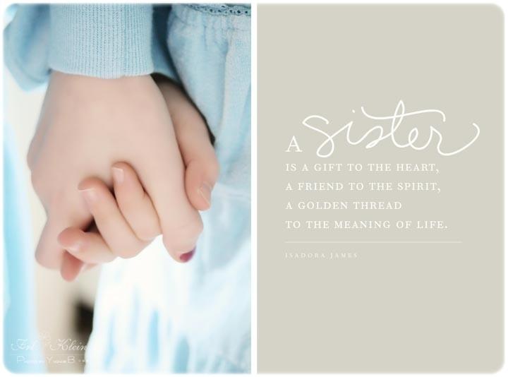 A Sister...