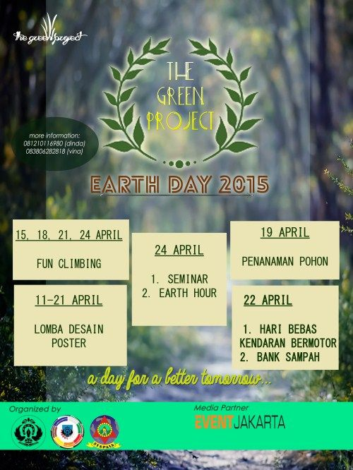 "The Green Project : Earth Day 2015 ""A Day for a Better Tomorrow"" Tanggal : 15 – 24 April 2015  http://eventjakarta.com/?event=the-green-project-earth-day-2015"