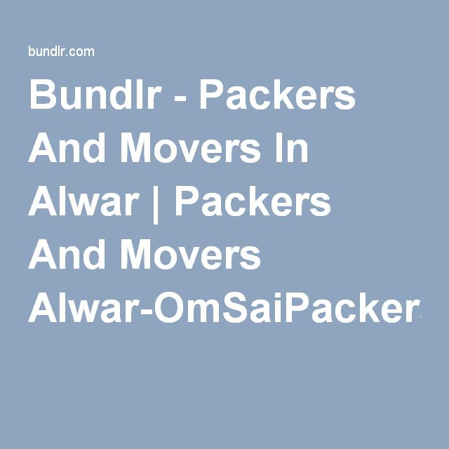 Bundlr - Packers And Movers In Alwar | Packers And Movers Alwar-OmSaiPackersandMovers.com