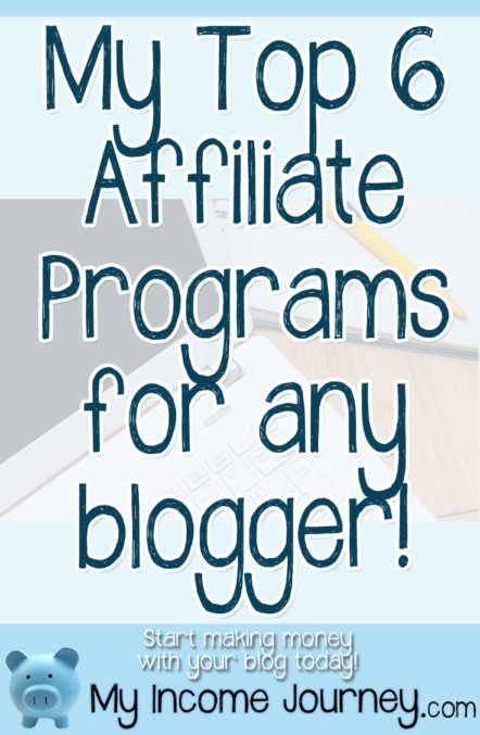 My Top 6 Affiliate Programs for Any Blogger! I use all 6 of these and know they can work for you too. Start making money with your blog through affiliate marketing!