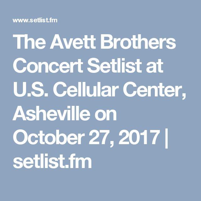 The Avett Brothers Concert Setlist at U.S. Cellular Center, Asheville on October 27, 2017 | setlist.fm