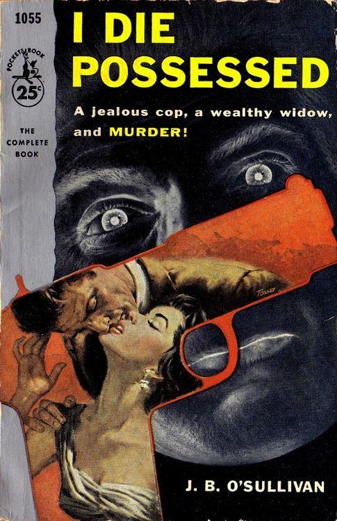 Verne Tossey cover for J.B. O'Sullivan - I Die Possessed (Steve Silk): Pulp Art, Books Covers Art, Die Possessive, Pulp Covers, Fiction Books, Crime Fiction, Killers Covers, Pulp Fiction, Paperback Covers