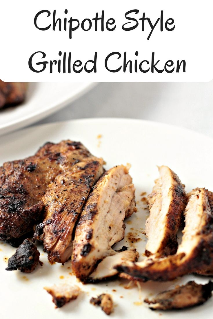 Chipotle Style Grilled Chicken Thighs are marinated in herbs and spices and then grilled to perfection. Great alone, in burritos, bowls, or tacos.