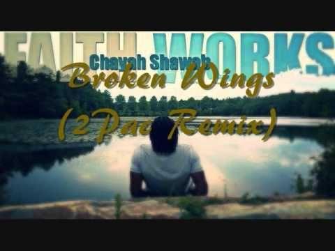 Broken Wings (2Pac Remix) by Chayah Shawab