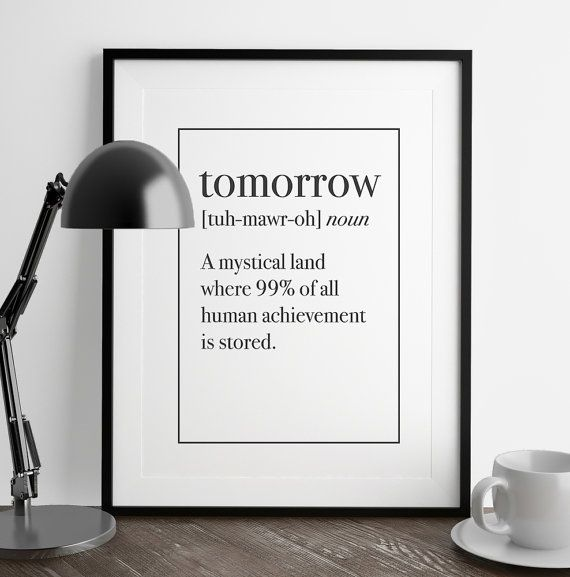 TOMORROW Definition Print  Funny Definition  by FuzzyandBirch