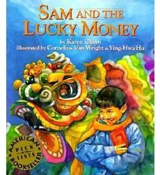 Sam and the Lucky Money: Learn about some traditions for the Chinese New Year with the setting in NYC's Chinatown.