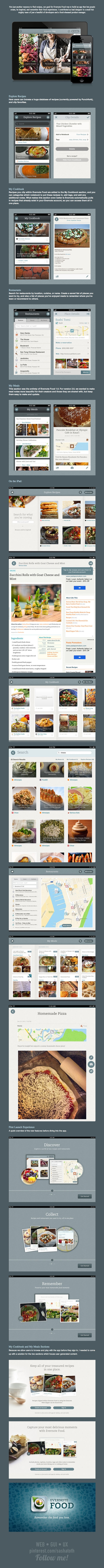Evernote Food for iOS *** Not just another resource to find recipes, our goal for Evernote Food was to build an app that lets people create, be inspired, and remember their food experiences. I contributed as lead designer in a small but mighty team of just a handful of developers and a food-obsessed product manager. by Kara Hodecker, via Behance
