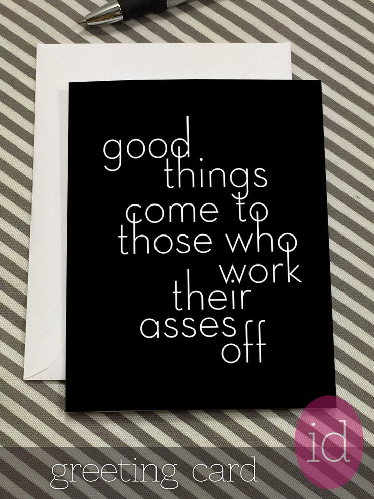 """Quirky Card Quotes About Life-Graduation Card """"Good Things Come"""" New Job Card-Encouragement Card-Witty Quote Card-Sassy Card-Blank Inside - pinned by pin4etsy.com"""