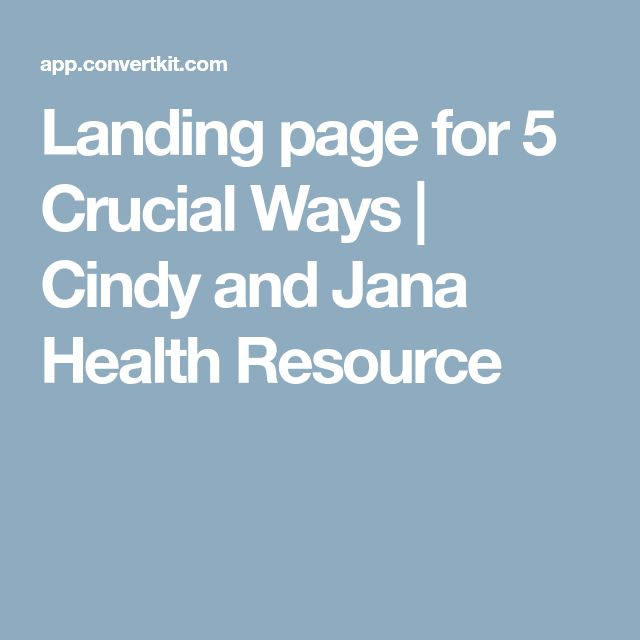 Landing page for 5 Crucial Ways | Cindy and Jana Health Resource