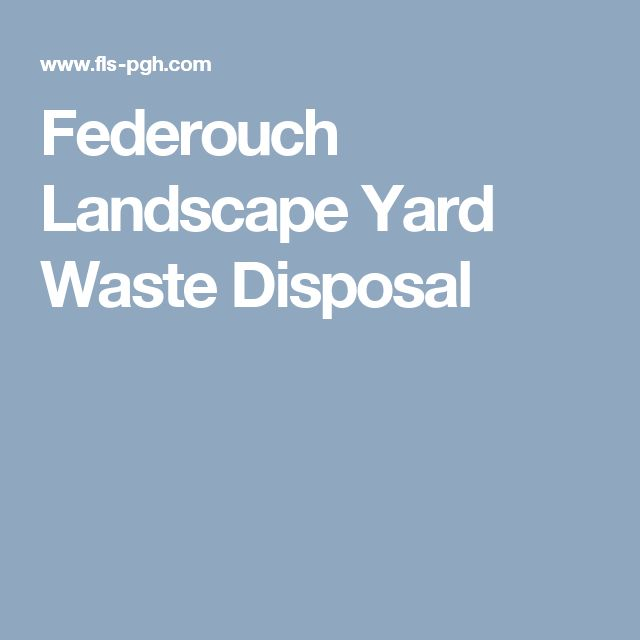 Federouch Landscape Yard Waste Disposal