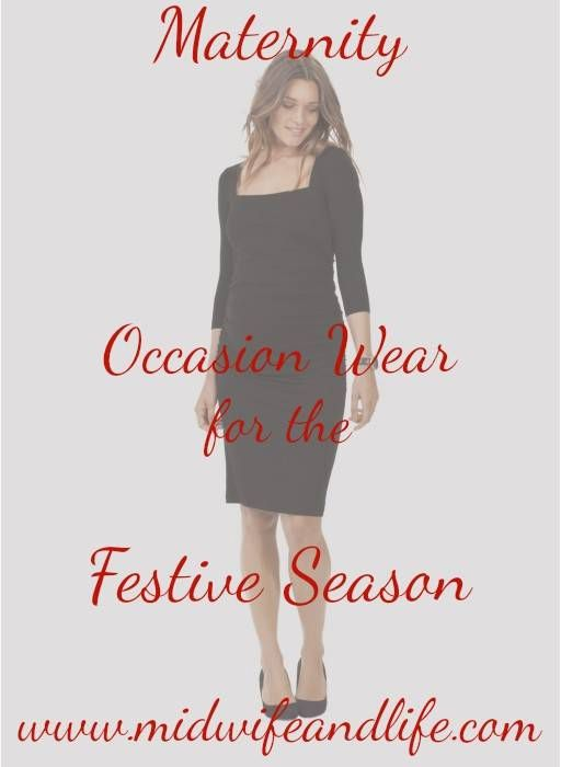Pregnant this Christmas? Here's a guide to this seasons must have maternity party and occasion wear from a midwife who knows!