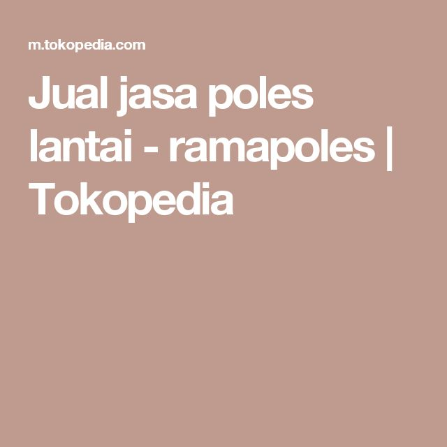 Jual jasa poles lantai - ramapoles | Tokopedia