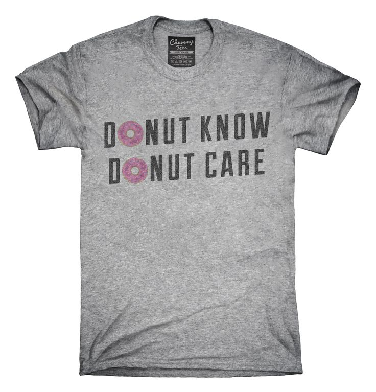 Donut Know Donut Care T-shirts, Hoodies,