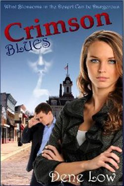 Crimson Blues by Dene Low. Romantic Suspense. Amanda Taylor moves to a small town after winning a sensational criminal case. She's tired of criminal law and just wants to settle into private practice. Kevin is the new county school district supervisor. When he becomes the scapegoat in a case of fraud and embezzlement, he goes to the only lawyer who isn't part of the good old boy network in town—Amanda.
