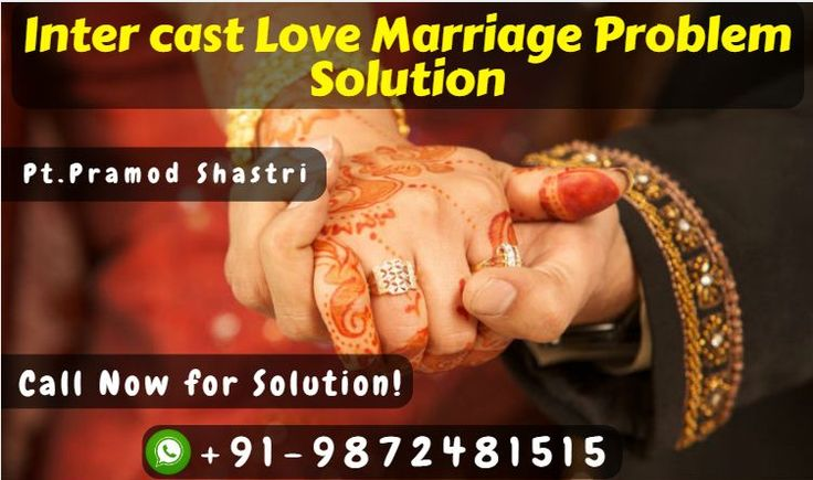 #Parents against #inter_caste_marriage? Do you want to know how to solve inter-caste marriage #problems? Facing problems in Intercast love marriage, now do not worry we have Intercast love marriage problem #solution by Just one phone call. 📲 Call @+91-9872481515. It's my promise.