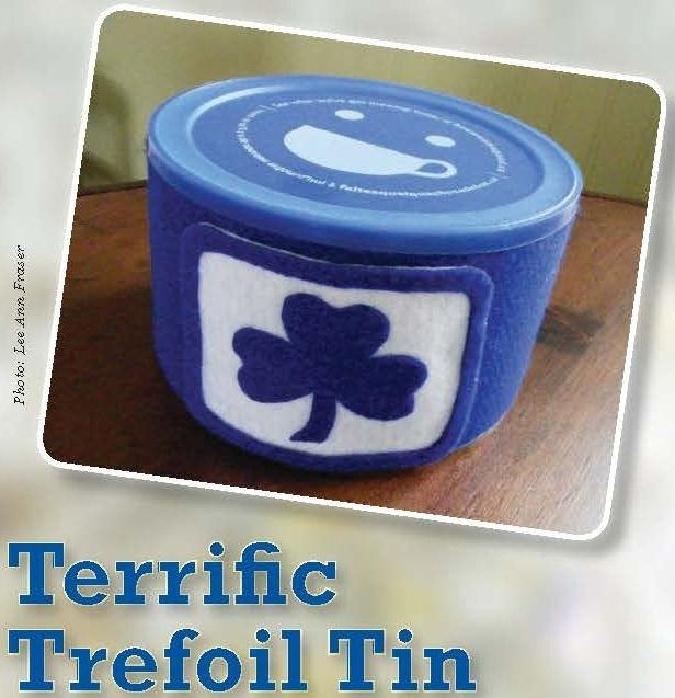 Terrific Trefoil Tin, a felt craft container from the Winter 2015 issue of Canadian Guider, p. 37: http://www.girlguides.ca/Documents/GGC/media/publications/Winter_2015_Guider.pdf#page=37