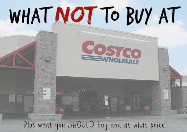 What not to buy at Costco (Plus what you SHOULD buy and at what price)! You can get a Costco membership for practically FREE today - and put these tips to practice!