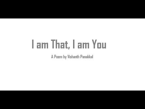 I am That, I am You.