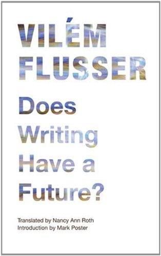 Vilém Flusser – Does Writing Have a Future?