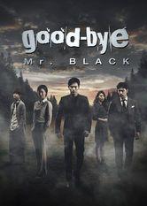 Goodbye Mr. Black - Saison 1 La saison 1  de la série  Goodbye Mr. Black est disponible sous-titrée en français sur Netflix Canada  [traileraddict id...