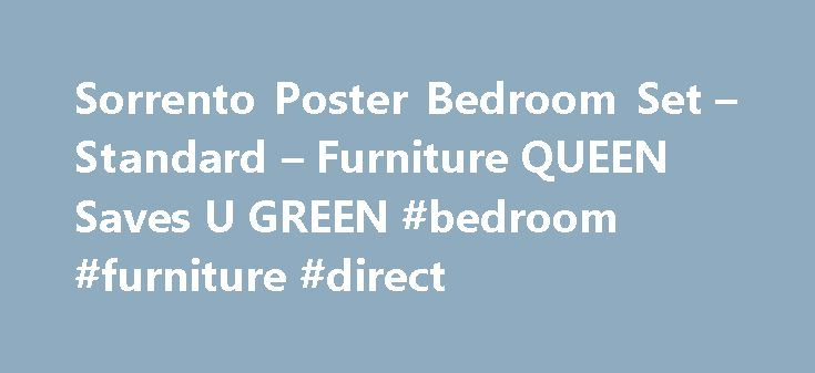 Sorrento Poster Bedroom Set – Standard – Furniture QUEEN Saves U GREEN #bedroom #furniture #direct http://bedroom.remmont.com/sorrento-poster-bedroom-set-standard-furniture-queen-saves-u-green-bedroom-furniture-direct/  #poster bedroom sets # Details By: Standard Furniture – 4000- Sorrento Poster Queen or King Size Bed Set 5 Pc. Queen Bed Set. Price is for Queen Bed ( 4002 + 204002 + 4010 + 4012- 4 Boxes for Bed ), 1 Nightstand ( 4027 ), Chest ( 4025 ) 5 Pc. King Bed Se t: Price is for King…