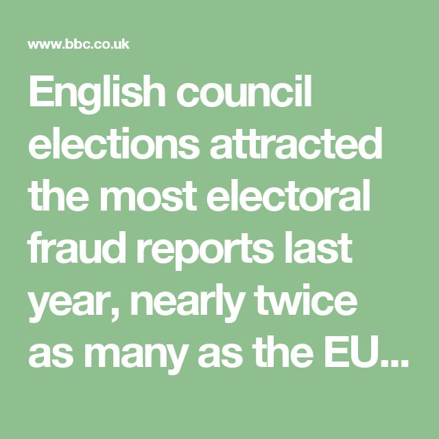 English council elections attracted the most electoral fraud reports last year, nearly twice as many as the EU referendum, UK police data shows.