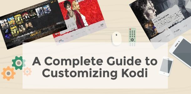 How to Customize Kodi v15 (was XBMC) with All the Bells and Whistles