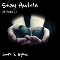#021 XS Radio with soniX & Sykes - 'Stay Awhile' by soniX & Sykes on SoundCloud