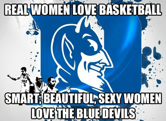 REAL WOMEN LOVE DUKE BLUE DEVILS BASKETBALL. Yes love my Duke! #Dukelove