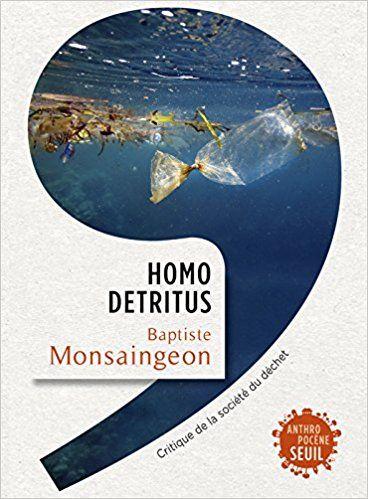 Homo detritus - Baptiste Monsaingeon