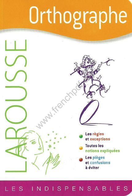 Télécharger livre: Orthographe - Les indispensables Larousse pdf gratuit - FrenchPdf - Télécharger des livres pdf