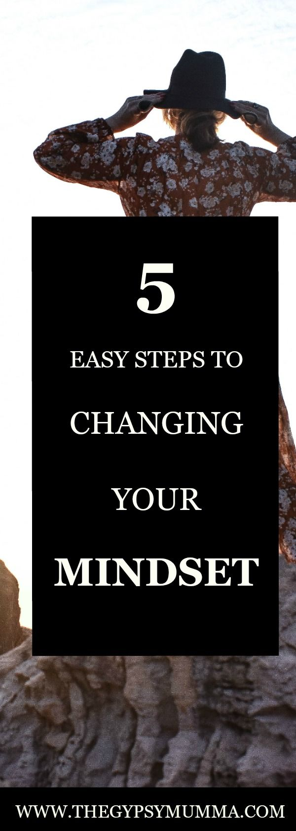 5 Easy Steps to Changing Your Mindset. Mindfulness