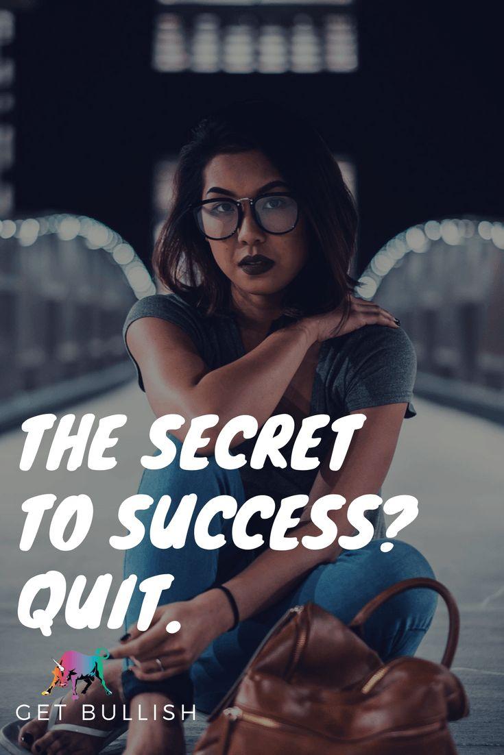 The Secret to Success by Jen Dziura #work #career #getbullish #feminist #feminism #hustle #quit #success #howtosucceed