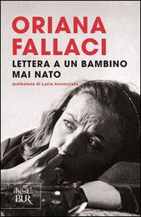 Libro Lettere ad un bambino mai nato Oriana Fallaci