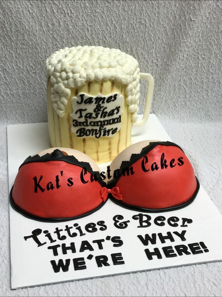 Boobs and beer cake!