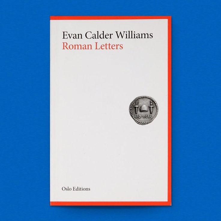 Roman Letters by Evan Calder Williams / Available at www.draw-down.com / Designed by Mark Owens and Harsh Patel. Roman Letters is a collection of urgent missives addressed to unnamed friends written from Rome by American writer theorist and artist Evan Calder Williams. It is the second volume from Oslo Editions. Initially intended to pick up the thread of ongoing conversations and debates Roman Letters pursues theory by epistolary means swerving through philosophy travelogue polemic prose…