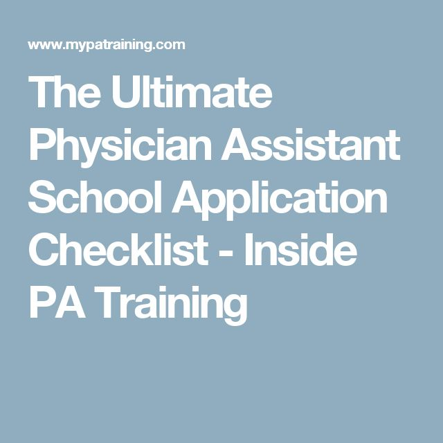 The Ultimate Physician Assistant School Application Checklist - Inside PA Training