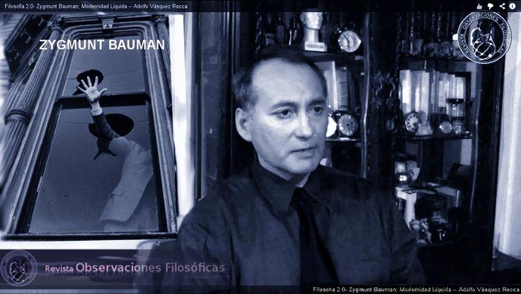 Video - Conferencia: Zigmunt Bauman, Modernidad Líquida Por Adolfo Vásquez Rocca D.Phil.