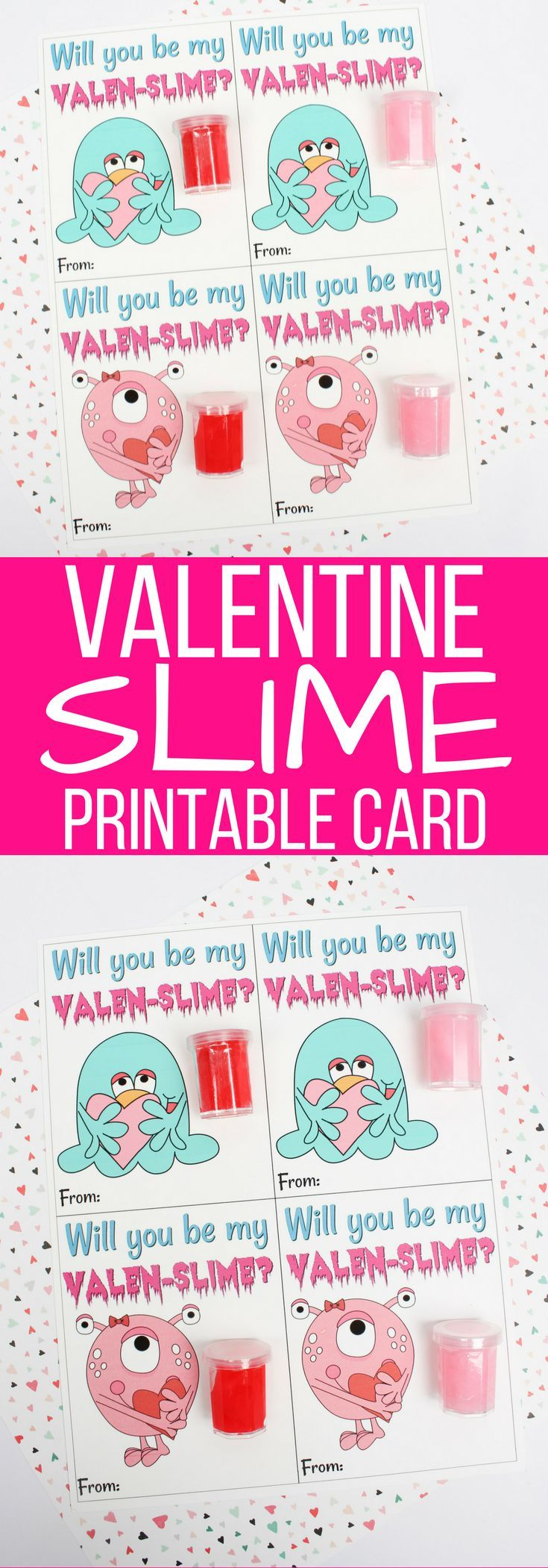 Seriously, how adorable is this Valentine Slime Printable Card!  This kids slime Valentines card is a free slime printable for Valentines Day. Your kids will love this Will you be my Valen-slime printable card.  #slimevalentine #valenslime #valentinesprintable